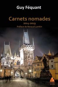 Guy Féquant - Carnets nomades - 2014-2019.