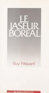 Guy Féquant - Le jaseur boréal.