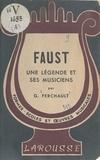 Guy Ferchault et Norbert Dufourcq - Faust, une légende et ses musiciens.
