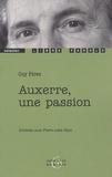 Guy Férez - Auxerre, une passion - Entretien avec Pierre-Jules Gaye.