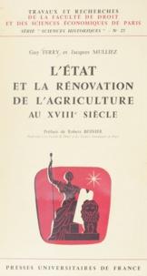 Guy Ferry et Jacques Mulliez - L'État et la rénovation de l'agriculture au XVIIIe siècle.