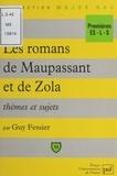 Guy Fessier et Eric Cobast - Les romans de Maupassant et de Zola - Thèmes et sujets.