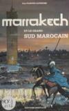 Guy Filhoud-Lavergne et Kinou Filhoud-Lavergne - Marrakech, ville impériale, et le grand Sud marocain.