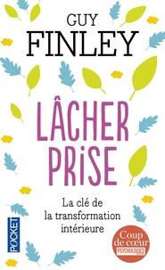 Téléchargement complet gratuit du livre Lâcher prise  - La clé de la transformation intérieure en francais 9782266229777 par Guy Finley