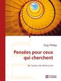 Guy Finley - Pensées pour ceux qui cherchent.
