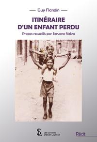 Guy Flandin et Servane Nelva - Itinéraire d'un enfant perdu.
