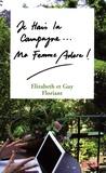 Guy Floriant et Elisabeth Floriant - Je Hais la Campagne, Ma Femme Adore !.