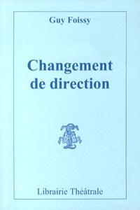 Guy Foissy - Changement de direction.
