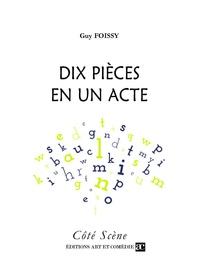Guy Foissy - Dix pièces en un acte.
