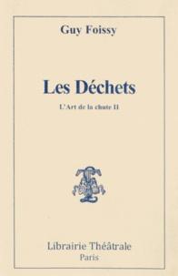 Guy Foissy - L'Art de la chute - Tome 2, Les Déchets.