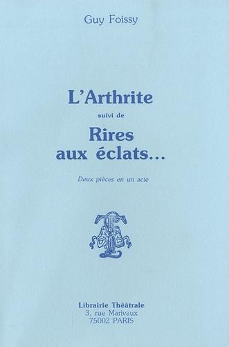 Guy Foissy - L'Arthrite - Suivi de Rires aux éclats.