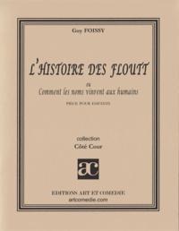 Guy Foissy - L'Histoire des Floutt - Comment les noms vinrent aux humains.