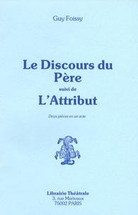 Guy Foissy - Le Discours du Père suivi de L'Attribut.