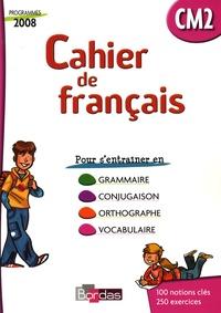 Guy Fouillade et M Moulin - Cahier de français CM2 - Cahier d'exercices, programmes 2008.
