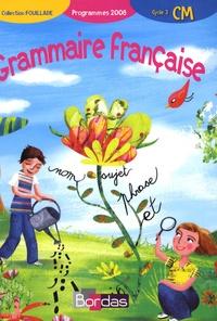 Guy Fouillade - Grammaire française CM - Programmes 2008.