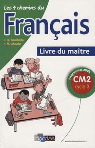 Guy Fouillade et Madeleine Moulin - Les 4 chemins du français CM2 - Livre du maître.