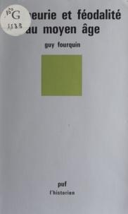 Guy Fourquin et Roland Mousnier - Seigneurie et féodalité au Moyen âge.