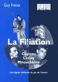 Guy Freixe - La filiation Copeau-Lecoq-Mnouchkine - Une lignée du jeu de l'acteur.