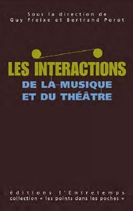 Guy Freixe et Bertrand Porot - Les interactions entre musique et théâtre.