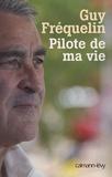 Guy Fréquelin - Pilote de ma vie.