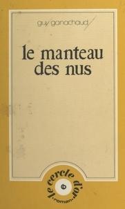 Guy Ganachaud - Le manteau des nus.