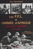 Guy Ganachaud - Les FFL et l'armée d'Afrique - Tous les combats, 1940-1945.