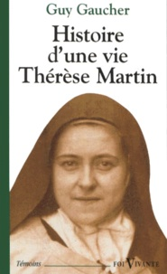 Ucareoutplacement.be Histoire d'une vie, Thérèse Martin (1873-1897). Soeur Thérèse de l'enfant-Jésus de la Sainte-Face Image