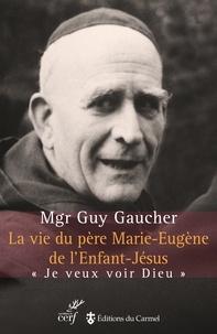 Histoiresdenlire.be La vie du père Marie-Eugène de l'Enfant-Jésus - Henri Grialou (1894-1967)