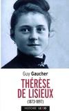 Guy Gaucher - Sainte Thérèse de Lisieux (1873-1897) - Biographie.
