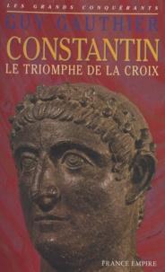 Guy Gauthier - Constantin - Le triomphe de la croix.
