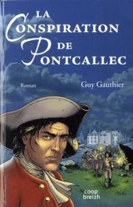 Guy Gauthier - La conspiration de Pontcallec.