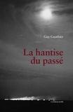 Guy Gauthier - La hantise du passé.
