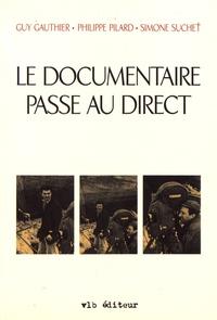 Guy Gauthier et Philippe Pilard - Le documentaire passe au direct.