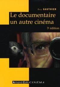 Guy Gauthier - Le documentaire, un autre cinéma.