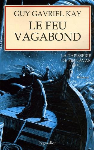 Guy Gavriel Kay - La Tapisserie de Fionavar Tome 2 : Le Feu vagabond.