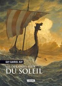 Guy Gavriel Kay - Les derniers feux du soleil.