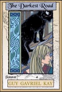 Guy Gavriel Kay - The Darkest Road - Book Three of the The Fionavar Tapestry.
