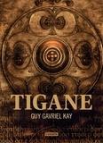 Guy Gavriel Kay - Tigane.