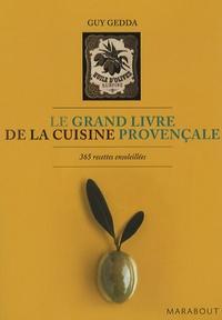 Guy Gedda - Le grand livre de la cuisine provençale - 365 recettes ensoleillées.