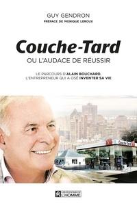 Guy Gendron - Couche-Tard ou l'audace de réussir.