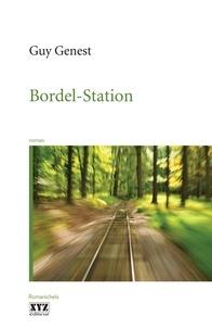 Guy Genest - Bordel-station.