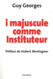 Guy Georges - I majuscule comme Instituteur.