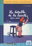 """Guy Georges - La bataille de la laïcité 1944-2004 - De la République """"une et indivisible"""" au communautarisme."""