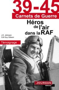 Guy Gibson et J.E. Johnson - Héros de l'air dans la RAF.