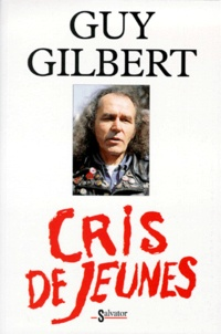 Guy Gilbert - Cris de jeunes.