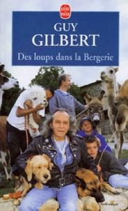 Guy Gilbert - Des loups dans la bergerie.