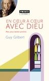 Guy Gilbert - En coeur à coeur avec Dieu - Mes plus belles prières.