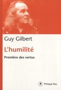Guy Gilbert - L'humilité - Première des vertus.
