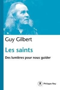 Guy Gilbert - Les saints - Des lumières pour nous guider.