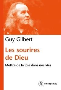 Guy Gilbert - Les sourires de Dieu.
